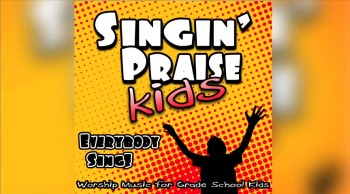 Singin' Praise Kids