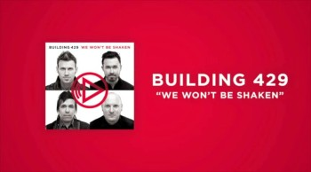 Building 429 - We Won't Be Shaken (Lyrics)