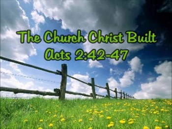 The Church Christ Built