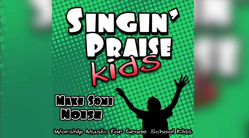 Singin' Praise Kids - Make Some Noise