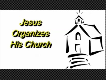 "Randy Winemiller ""Jesus Organizes His Church"""