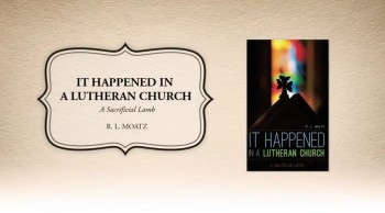 Xulon Press book IT HAPPENED IN A LUTHERAN CHURCH | R. L. Moatz