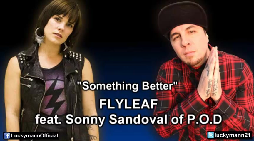 Flyleaf - Something Better (Featuring P.O.D's Sonny Sandoval)