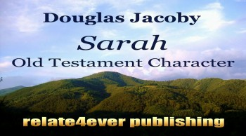 Sarah Old Testament Character by Douglas Jacoby