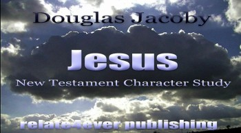 Jesus New Testament Character by Douglas Jacoby