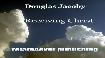 Receiving Christ by Douglas Jacoby