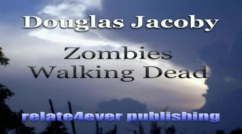 Zombies Walking Dead by Douglas Jacoby