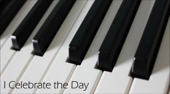 I Celebrate the Day - Piano Accompaniment