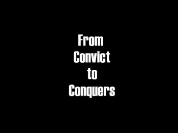 From Convict 2 Conquers