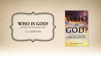 Xulon Press book Who is God? | L.A. Leniston