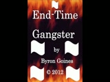 Sample Audio Clip End Time Gangster by Byron Goines Copyright 2013