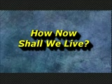 "Randy Winemiller ""How Now Shall We Live?"""
