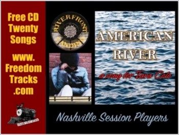 Free CD ~ AMERICAN RIVER ~ Nashville Session Players ~ www.FreedomTracks.com