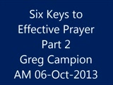 Six Keys to Effective Prayer Part 2