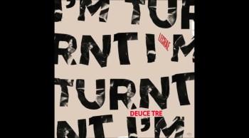 Lecrae - I'm Turnt Remix ft. Deuce Tre
