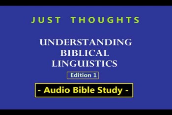 Just Thoughts - Understanding Biblical Linguistics Edition 1