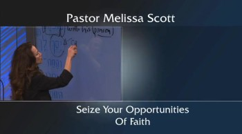 Seize Your Opportunities Of Faith