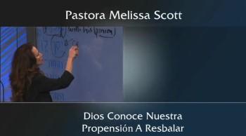 Dios Conoce Nuestra Propensión A Resbalar by Pastor Melissa Scott
