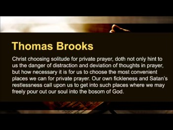 "Thomas Adams: ""I not only begin praying when I kneel down, but I do not leave off praying when I rise up."" (The Prayer Motivator Minute #482)"