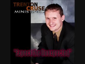 "Trenton Cruse - ""Expect the Unexpected"""
