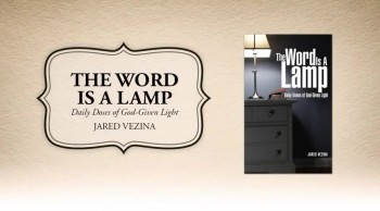 Xulon Press book The Word Is A Lamp | Jared Vezina