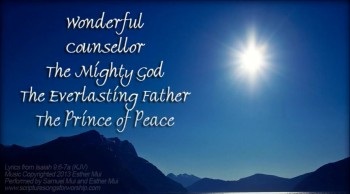 "Isaiah 9:6-7 Song ""Wonderful, Counsellor, The Mighty God"""