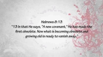 Covenant Old an New 3/7 - Not What We've Been Taught