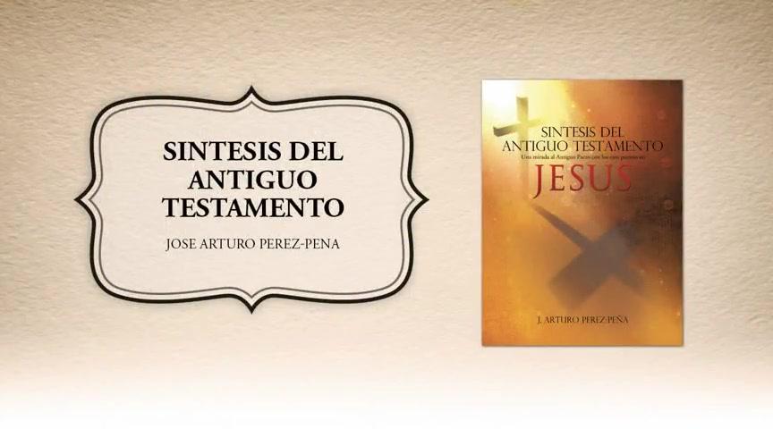 Xulon Press book SINTESIS DEL ANTIGUO TESTAMENTO | J. Arturo Perez-Pena