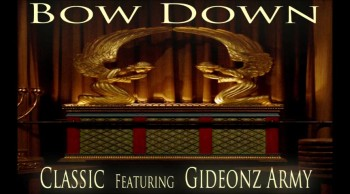 Classic-Bow Down Feat. Gideonz Army