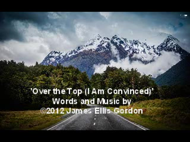 'Over the Top (I Am Convinced)' Original Composition