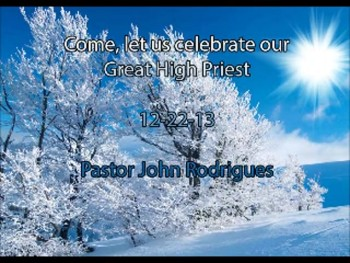 Come, Let Us Celebrate our Great High Priest