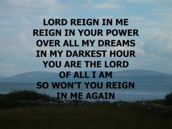Lord, reign in me - no vocals