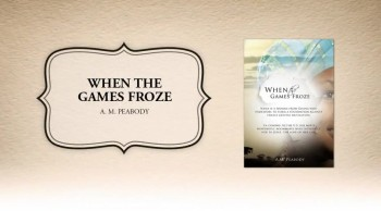 Xulon Press book When the Games Froze | A. M. Peabody