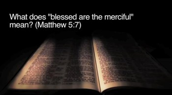 "What Does ""Blessed Are the Merciful"" Mean (Matthew 5:7)?"