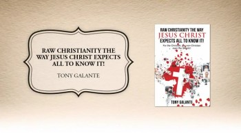 Xulon Press book Raw Christianity The way Jesus Christ Expects All to Know it! | Tony Galante