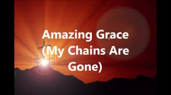 Amazing Grace (My Chains Are Gone) by Chris Tomlin