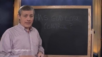 BT Daily -- Has God Lost Control?