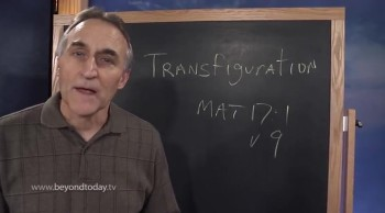 BT Daily -- The Transfiguration - A Glimpse of the Future