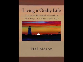 """Living a Godly Life"" by Hal Moroz"