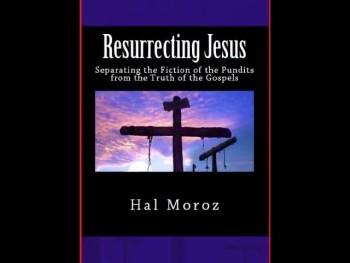 """Resurrecting Jesus"" by Hal Moroz"