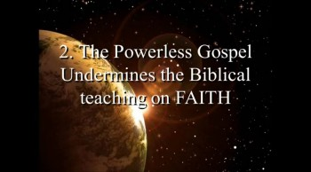 Confronting the Powerless Gospel with God's Word (Part 4)