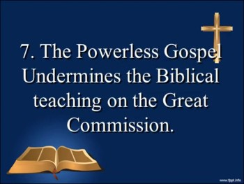 Confronting the Powerless Gospel with God's Word (Part 6)