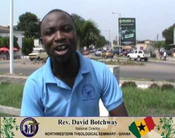 Rev.David Botchway comments for Northwestern Theological Seminary - Ghana – Recorded by Bishop.Dr.Jefferson Tasleem Ghauri www.reachtovision.com