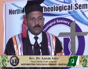 Rev.Dr. Azeem Amir comments for Northwestern Theological Seminary - Pakistan – Recorded by Bishop.Dr.Jefferson Tasleem Ghauri www.reachtovision.com