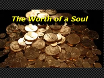 The Worth of a Soul - Gary Soisson