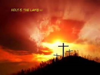 HOLY IS THE LAMB