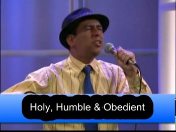 Holy, Humble, and Obedient
