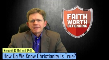 How do we know that Christianity is true?