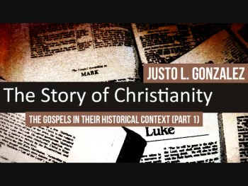 The Gospels in Their Historical Context, Part 1 (History of Christianity #1)