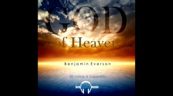 One Man, 30 Voices: God of Heaven A CAPPELLA